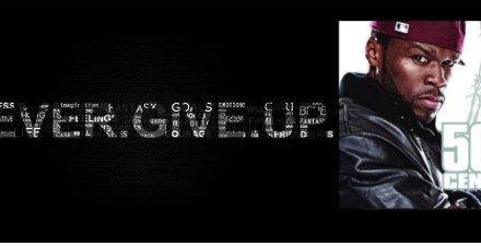 Never Give Up Songs – Get Up – 50 Cent