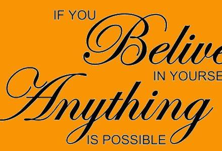 Never Give Up Believing In Yourself