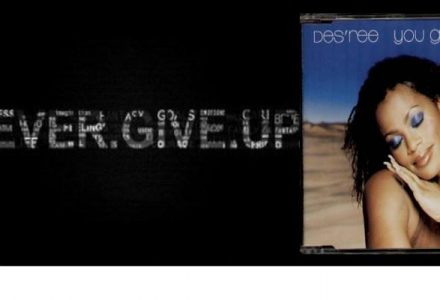 Never Give Up Songs – Des'ree – You Gotta Be