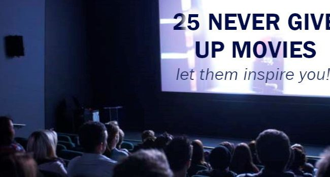 25 Big Screen Motivational Never Give Up Movies
